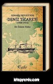 Osmanlı Devleti'nde Deniz Ticareti (1908-1914)