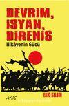 Devrim, İsyan, Direniş & Hikayenin Gücü
