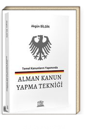 Temel Kanunların Yapımında Alman Kanun Yapma Tekniği Tanıtım Bilgileri