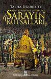 Sarayın Kutsalları & Asr-ı Saadet'ten Osmanlı'ya