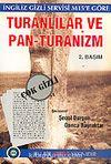 Turanlılar ve Pan - Turanizm (İngiliz Gizli Servisi M15' e Göre)