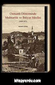 Osmanlı Döneminde Muhtarlık ve İhtiyar Meclisi (1829-1871)