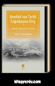 Anadolu'nun Tarihi Coğrafyasına Giriş & Anadolu'nun İdari Taksimatı