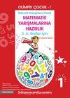 Olimpik Çocuk 1 / Matematik Yarışmalarına Hazırlık 3. 4. Sınıflar İçin
