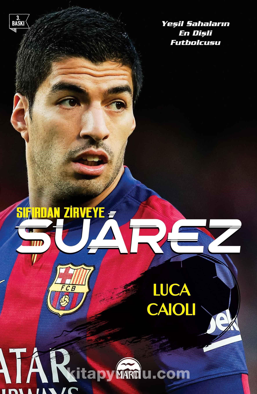 Sıfırdan Zirveye Suarez - Luca Caioli pdf epub