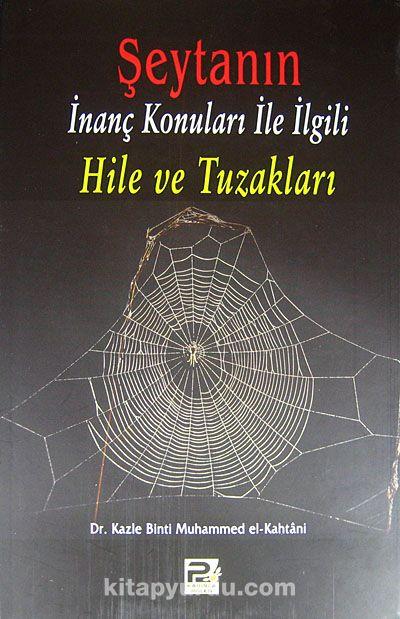 Şeytanın İnanç Konuları ile İlgili Hile ve Tuzakları - Dr. Kazle Binti Muhammed el-Kahtani pdf epub