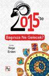 2015'te Başınıza Ne Gelecek?