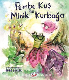 Pembe Kuş ile Minik Kurbağa - Emre Şimşek pdf epub