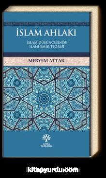 İslam Ahlakı & İslam Düşüncesinde İlahi Emir Teorisi