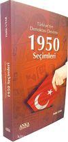 Türkiye'nin Demokrasi Devrimi 1950 Seçimleri