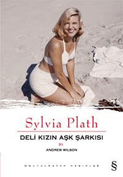 Sylvia Plath Deli Kızın Aşk Şarkısı - Andrew Wilson pdf epub