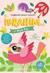 Hz.İbrahim (a.s.) ve  Minik Kuş / Peygamberlerimizi  Tanıyalım Sevelim Serisi 3