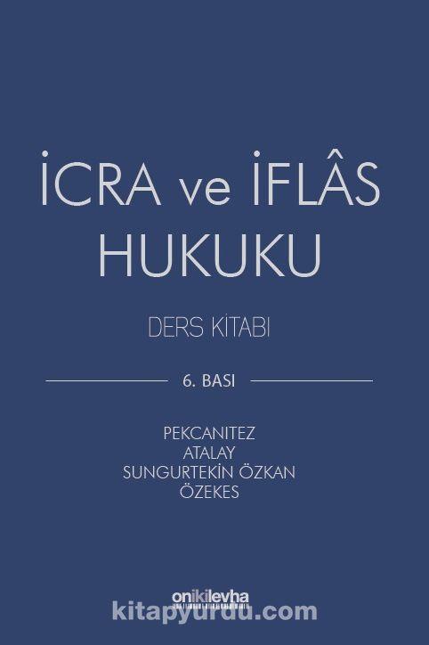İcra ve İflas Hukuku Ders Kitabı - Muhammet Özekes pdf epub