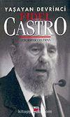 Yaşayan Devrimci: Fidel Castro