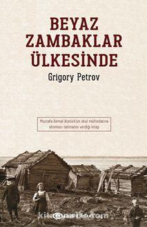 Beyaz Zambaklar Ülkesinde - Grigory Petrov pdf epub