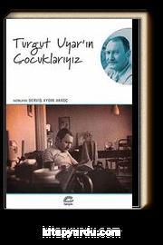 Turgut Uyar'ın Çocuklarıyız