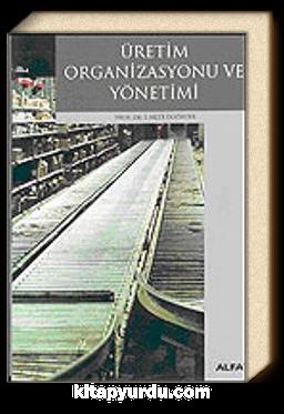 Üretim Organizasyonu ve Yönetimi