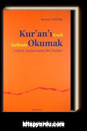 Kur'an'ı Kendi Tarihinde Okumak