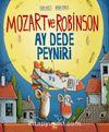 Mozart ve Robinson-Ay Dede Peyniri