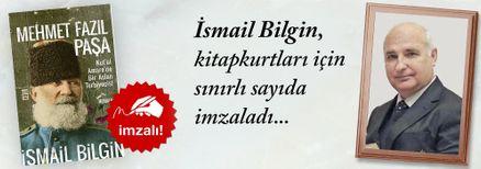 Mehmet Fazıl Paşa / Kut'ül Amare'de Bir Aslan Terbiyecisi. İsmail Bilgin, Kitapkurtları için Sınırlı Sayıda İmzaladı.