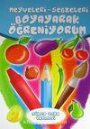 Meyveleri-Sebzeleri Boyayarak Öğreniyorum