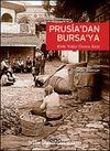 Prusia'dan Bursa'ya 8500 Yıldır Üreten Kent: Bursa