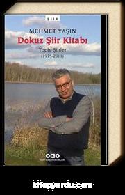 Dokuz Şiir Kitabı & Toplu Şiirler (1975-2013)
