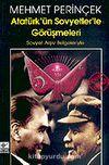 Atatürk'ün Sovyetler'le Görüşmeleri & Sovyet Arşiv Belgeleriyle