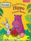 Hippo Paylaşmayı Öğreniyor-Paylaşım-Duygu Eğitimi