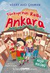 Keşif Kulübü: Türkiye'nin Kalbi Ankara