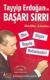 Tayyip Erdoğan'ın Başarı Sırrı & Oku, Düşün, Uygula, Neticelendir!