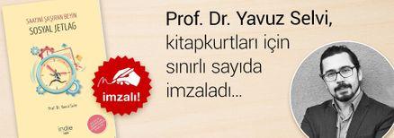 Sosyal Jetlag - Saatini Şaşıran Beyin. Prof. Dr. Yavuz Selvi, Kitapkurtları için Sınırlı Sayıda İmzaladı.