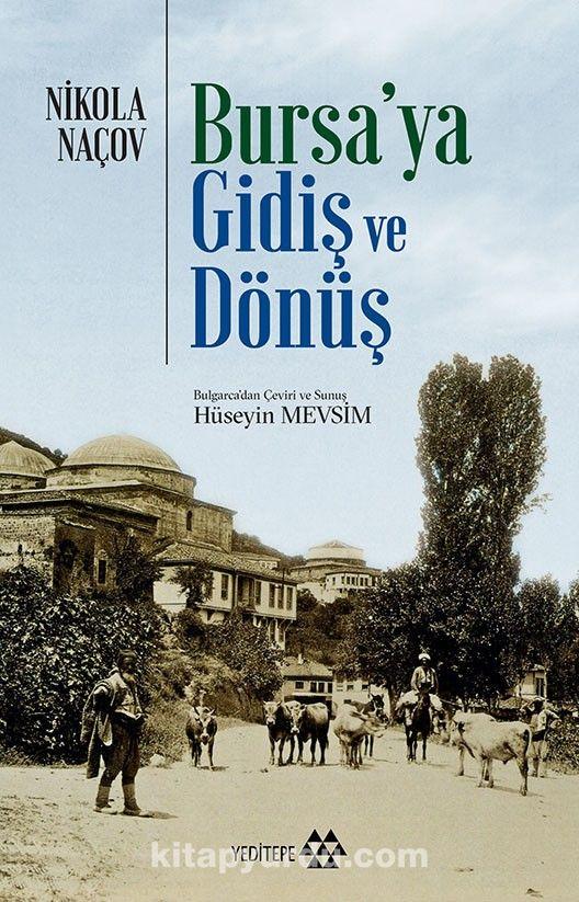 Bursa'ya Gidiş ve Dönüş - Nikola Naçov pdf epub