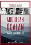 Abdullah Öcalan & Amara'dan İmralı'ya