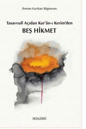 Tasavvufi Açıdan Kur'an- Kerim'den Beş Hikmet - Prof. Dr. Amiran Kurtkan Bilgiseven pdf epub