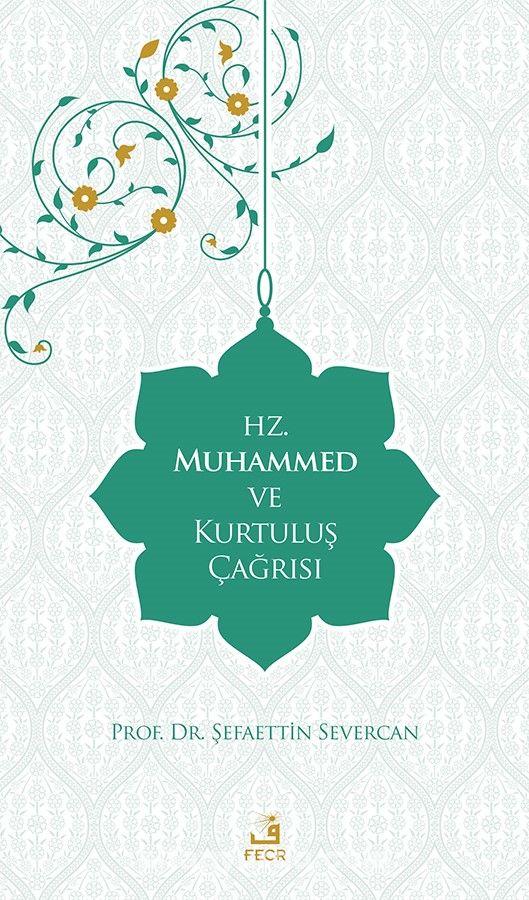 Hz. Muhammed ve Kurtuluş Çağrısı - Prof. Dr. Şefaettin Severcan pdf epub