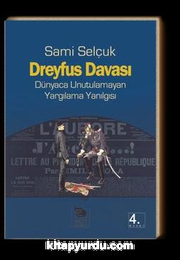 Dreyfus Davası & Dünyaca Unutulamayan Yargılama Yanılgısı