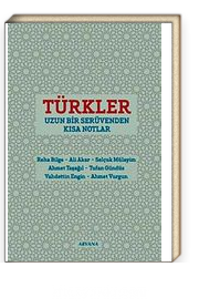 Türkler & Uzun Bir Serüvenden Kısa Notlar