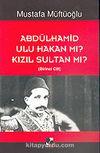 Abdülhamid Ulu Hakan Mı? Kızıl Sultan Mı? (2 Cilt)