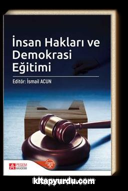 İnsan Hakları ve Demokrasi Eğitimi (Edt. İsmail Acun )