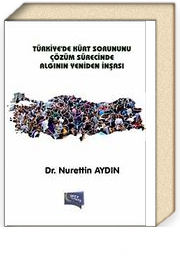 Türkiye'de Kürt Sorununu Çözüm Sürecinde Algının Yeniden İnşası