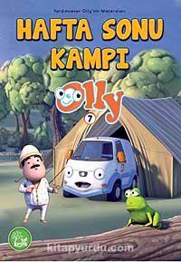 Hafta Sonu Kampı Olly -7 / Yardımsever Olly'in Maceraları - Dilek Özalp pdf epub