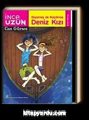 Büyümüş de Küçükmüş Deniz Kızı / İnce ile Uzun -2