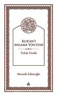 Kur'an-ı Anlama Yöntemi Tefsir Usulü (Ciltsiz)