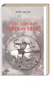 Türk Tarihinde Kadın ve Savaş