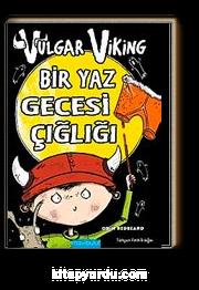 Vulgar Viking Bir Yaz Gececi Çığlığı