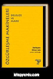 Özgürleşme Makineleri: Deleuze ve Marx
