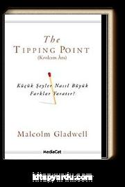 The Tipping Point (Kıvılcım Anı) & Küçük Şeyler Nasıl Büyük Farklar Yaratır?