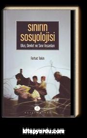 Sınırın Sosyolojisi & Ulus, Devlet ve Sınır İnsanları