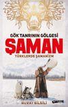 Gök Tanrının Gölgesi Şaman & Türklerde Şamanizm